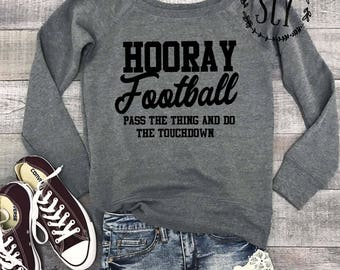 Hooray Football Sweatshirt - Football Season Sweatshirt - Game Day Sweatshirt - Football Sweater - Off Shoulder Football Sweatshirt