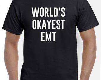 Emt Shirt-World's Okayest EMT T Shirt Gift for EMT Men Women