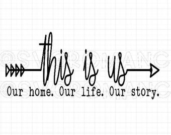 Arrow - This Is Us - Our Home - Our Life -  Our Story - SVG - Cricut - Silhouette - Vector - Digital File - Create - Arrows