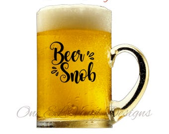 Beer Snob Decal - DIY Beer Mug - Decal Only - Mug NOT Included