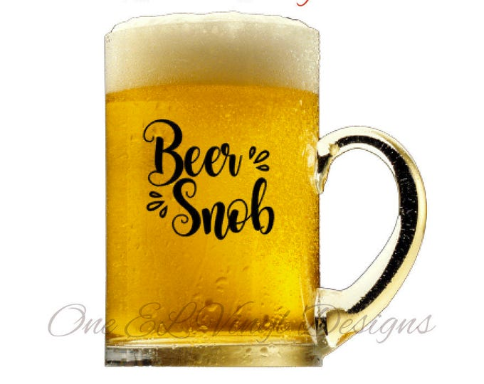 Beer Snob Decal - DIY Beer Mug - Decal Only - Mug NOT Included