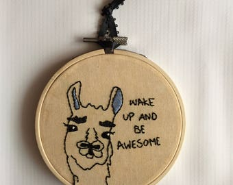 Wake Up And Be Awesome Llama Hand Embroidered Hoop Art 4""