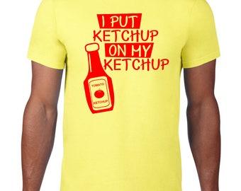 Funny TShirt, Ketchup On My Ketchup Tshirt, Ketchup T Shirt, Funny Tee, Catsup, Ringspun Cotton, Funny T Shirt, Mens Plus Size