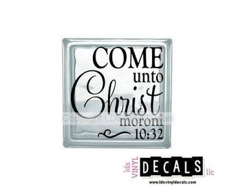 Come Unto Christ Moroni 10:32 - LDS Young Women's Vinyl Lettering for Glass Blocks - Craft Decals