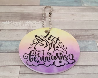 Lets Be Unicorns Rear View Mirror Hanger | Always be yourself, unless you can be a Unicorn. Then always be a Unicorn | Fun Car Hanger