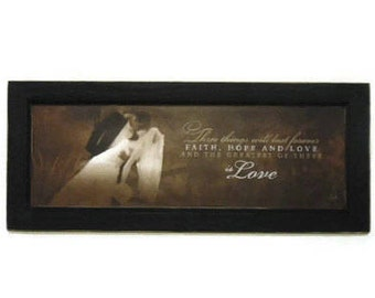 "Wedding Gift, Bride and Groom, ""Three Things Will Last Forever"", Anniversary Gift, Handmade, 20x8, Custom Wood Frame, Made in the USA"