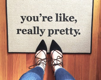 Funny Door Mat The Original You're Like, Really Pretty PRINTED Doormat, Welcome Mat Indoor/Outdoor 18x27 by Be There in Five