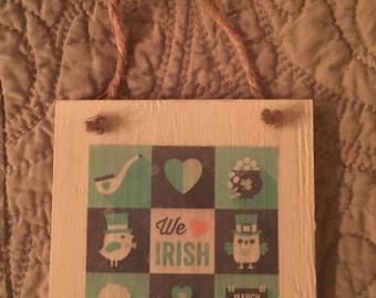 """We Love Irish, St. Patricks Day Wall Hanging,4""""x4"""""""
