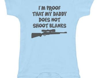 Daddy Does Not Shoot Blanks - Infant Baby Funny Onesie - Creeper - Bodysuit - Baby Shower Gift
