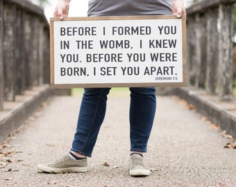 Before I Formed You In The Womb, I Knew You, Jeremiah 1:5, Hand Painted Framed Wood Sign, Gender Neutral Nursery Decor, Farmhouse Sign