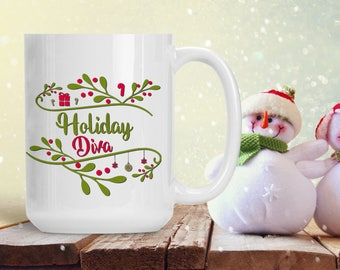 Funny Christmas Gift for Her, Holiday Diva, Christmas Queen Teacup, Christmas Cup, Coffee Lover  Mug, Holiday Tea Cup, Coffee Lover Gift
