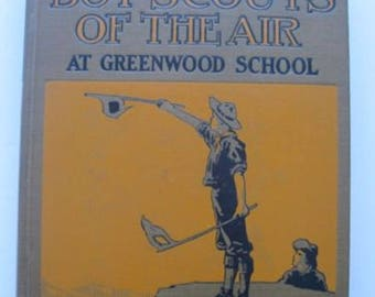 Boy Scouts of the Air at Greenwood School 1912 Gordon Stuart HC 1st ED