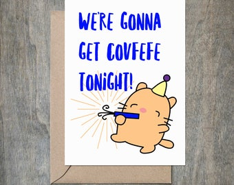 Covfefe Birthday. Funny Birthday Card. Funny Birthday Card Friend.Snarky Card. Naughty Card.