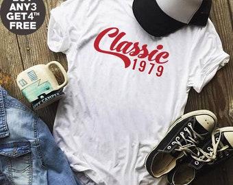 Classic Shirt 39th Tshirt Birthday Gifts Shirt 1979 Birthday Graphic Women Tees Hipster Shirt Birthday Gifts Funny Shirt Men Tee Shirt Women