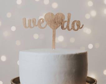 We Do, Cake Topper Wedding, Cake Topper, Wedding Cake Topper, Custom Cake Topper, Custom Wedding Cake Topper, We Do Cake Topper