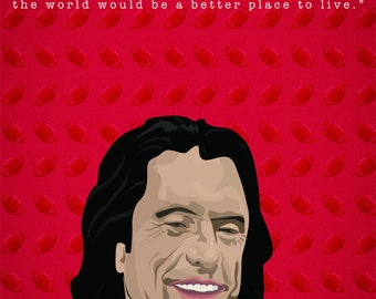 Tommy Wiseau Inspirational Print