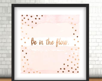 Printable Poster / Be in the flow, sparkle, watercolors / Wall art printable. INSTANT DOWNLOAD