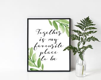 Together Is My Favourite Place To Be, Home Print