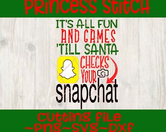 It's all fun and games until Santa checks your SNAPCHAT™ svg design , snap chat svg, christmas funny svg, elf svg, camera snapchat svg
