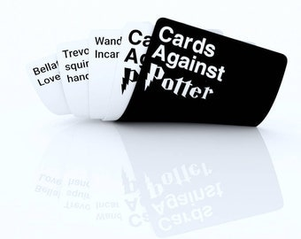 Cards Against Potter - Harry Potter Edition Cards Against Humanity - Play these cards against muggles !
