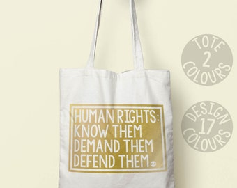 Human Rights, Know Them, Demand Them, Defend Them, eco-friendly canvas tote bag, shoulder bag, present for woman, protest march, pro choice