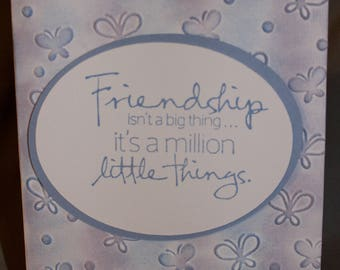 Friendship isn't just one big thing...