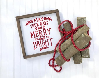 Wood Sign | May Your Days be Merry and Bright |  Farmhouse Sign |