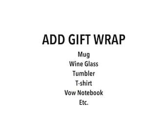 GIFTWRAP add-on// Wine glasses, mugs, hangers, etc.
