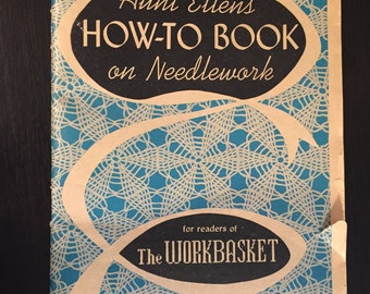 Vintage 1954 Aunt Ellen's How-to Book on Needlework - Readers of The Workbasket