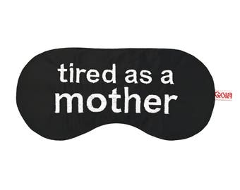 TIRED AS A MOTHER sleep eye mask