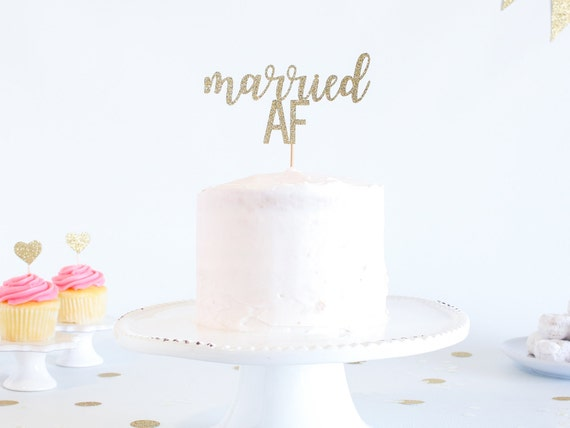 Married AF Cake Topper - Glitter - Bridal Shower. Reception Cake Topper. Bride to Be. Engagement Cake. Bridal Shower Decor. Just Married.