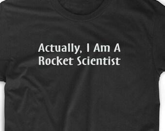 I'm A Rocket Scientist T Shirt Custom Tee Geek Nerd Gamer Funny Unique Fun Engineer Math Pi Day Big Bang Theory Gift