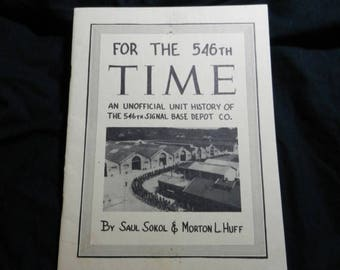 Summer Sale Funny Original WW2 For the 546th TIME an unofficial unit history of the 546th Signal Base Depot Co