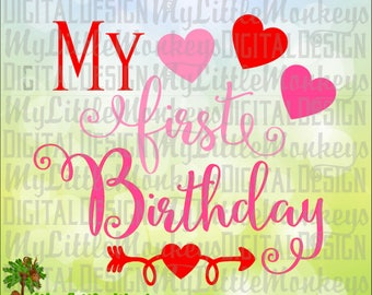My First Birthday SVG ~ Baby Girl SVG ~ Baby Svg ~ Birthday Hearts ~ Birthday Girl ~ Commercial Use SVG ~ Clip Art ~ Cut File eps dxf png
