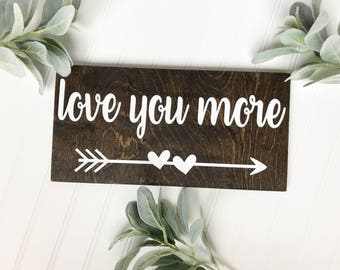 Love You More, FREE SHIPPING, Wood Plaque