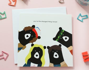 you're the strangest thing I know, valentines day card, anniversary card, birthday card