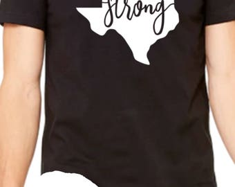 Texas Strong, unisex shirt, 100% of profits will be donated to Hurricane Harvey victims