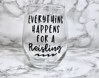 Everything Happens for a Reisling - Stemless Wine Glass