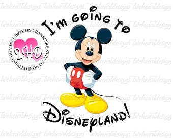 I'm Going To Disneyland, Mickey - DIGITAL - Instant DOWNLOAD -  Iron On - - Digital Download - You Print