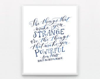 "Ben Platt Quote ""The things that make you strange are the things that make you powerful""  
