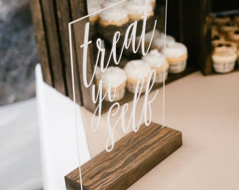 Treat Yo Self - Treat Yo Self Wedding - Treat Yo Self Sign - Treat Yo Self Wedding Sign - Wedding Dessert Sign - Dessert Sign - Acrylic Sign