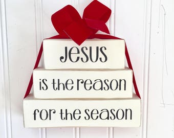 Jesus is the Reason  for the Season Blocks - Christmas Decor - Holiday Stacked Blocks - Christian Decor  - Wood Blocks - Hostess Gift