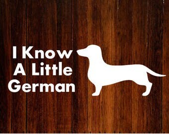 I Know A  Little German Bumper Sticker - Wiener Dog - Dachshund - Car Decal - Car Sticker - Laptop Decal - Laptop Sticker - Sausage Dog
