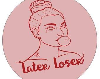 Later loser - Vinyl Sticker singular