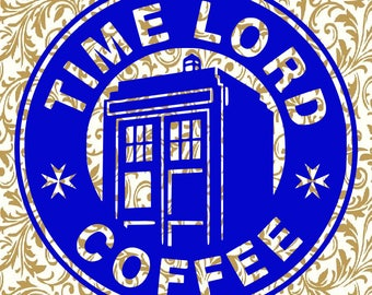Timelord Coffee // Doctor Who // SVG // Printable