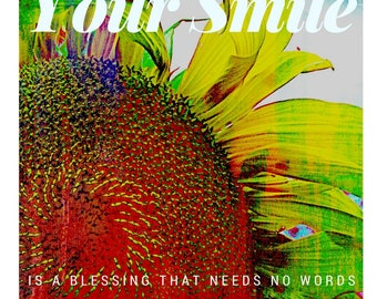 Your Smile, Blessing, Original, Quotes, Inspirational, Uplifting Words, Unique Gift, Wall Art, Sunflower Decor, Send Sunshine, Spirituality