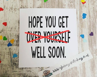 Funny Get Well card. Free postage