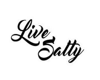 Live Salty decal
