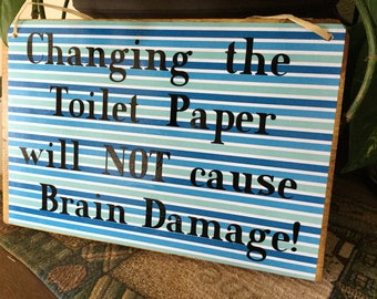 "Homemade wood sign ""Changing the toilet paper will NOT cause Brain Damage!"":Blue striped bathroom decor starfish funny humorous gift"