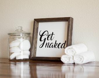 Get Naked bathroom sign, Get naked wood sign, Bathroom decor, , Farmhouse decor